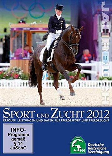 Preisvergleich Produktbild Jahrbuch Zucht und Sport 2012: Erfolge, Leistungen und Daten aus Pferdesport und Pferdezucht