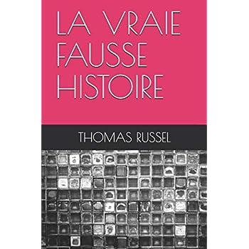 LA VRAIE FAUSSE HISTOIRE