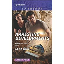 Arresting Developments (Harlequin Large Print Intrigue) by Lena Diaz (2015-12-15)