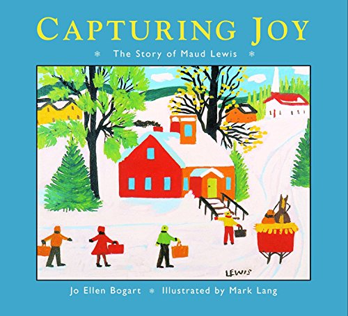 Capturing Joy: The Story of Maud Lewis por Jo Ellen Bogart