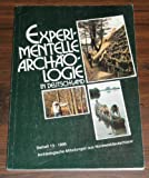 Experimentelle Archäologie in Deutschland: Texte zur Wanderausstellung -