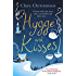 Hygge and Kisses: The first warm, cosy and romantic hygge novel!