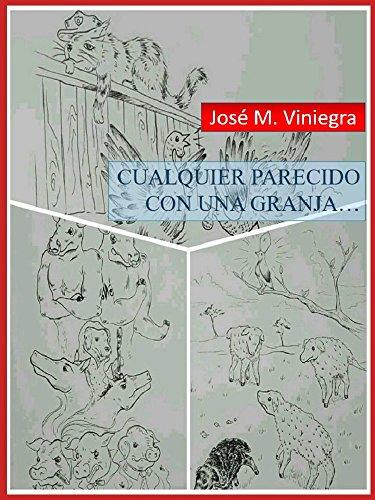 CUALQUIER PARECIDO CON UNA GRANJA... por José M. Viniegra