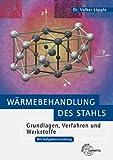 Image de Wärmebehandlung des Stahls: Grundlagen, Verfahren und Werkstoffe