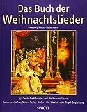 Das Buch der Weihnachtslieder: 151 deutsche Advents- und Weihnachtslieder. Kulturgeschichte, Noten, Texte, Bilder - Mit Klavier- oder Orgel-Begleitung