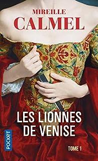 Les Lionnes de Venise, tome 1 par Calmel