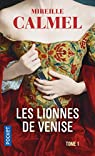 Les Lionnes de Venise T1 par Calmel