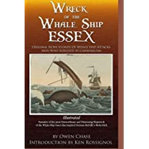Wreck of the Whale Ship Essex - Illustrated - NARRATIVE OF THE MOST EXTRAORDINAR: Original News Stories of Whale Attacks & Cannabilism by Owen Chase (2015-12-03)