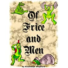 Of Frice and Men