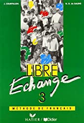 Libre échange, 3 : Méthode de français(Livre de lélève)