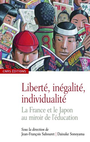 Liberté, inégalité, individualité. La France et le Japon au miroir de l'éducation
