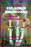 How to grow psilocybin mushrooms: Practical guide for absolute beginners.  Easy way to grow your own mushrooms.