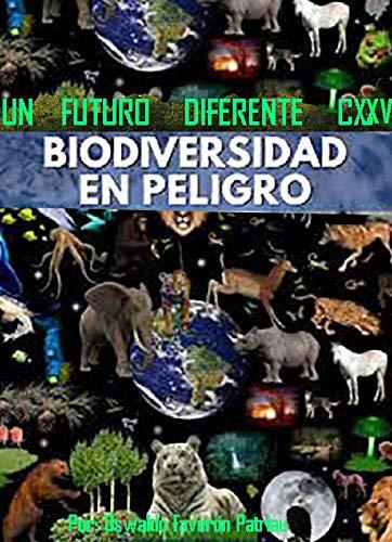 Biodiversidad en Peligro (Un Futuro Diferente nº 175)
