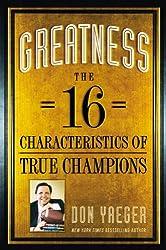 Greatness: The 16 Characteristics of True Champions