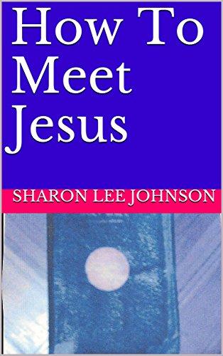 How to meet jesus my bible my god book 4 ebook sharon lee how to meet jesus my bible my god book 4 by johnson fandeluxe Document