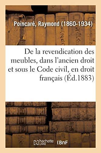 De la revendication des meubles, dans l'ancien droit et sous le Code civil, en droit français: De la possession des meubles en droit romain par Raymond Poincaré