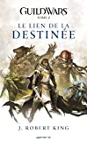 Guild Wars Tome 02 : Le lien de la destinée (French Edition)