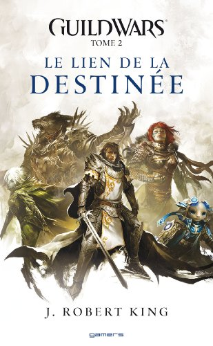 Guild Wars Tome 02 : Le lien de la destinée