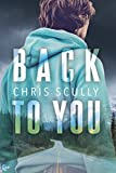 Back to You by Chris Scully front cover