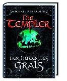 Die Templer: Der Hüter des Grals - Michael P. Spradlin