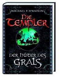 Die Templer: Der Hüter des Grals
