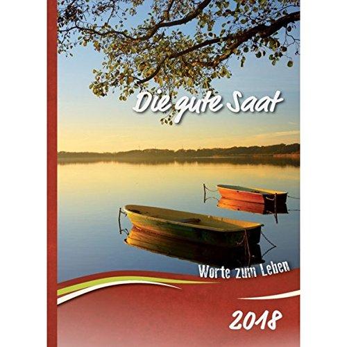 Die gute Saat 2018 - Buchkalender: Der evangelistische Kalender mit klarer biblischer Botschaft. Buchkalender