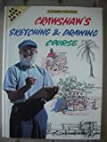 Cover of: Crawshaw's Sketching and Drawing Course (A Channel Four book) | Alwyn Crawshaw