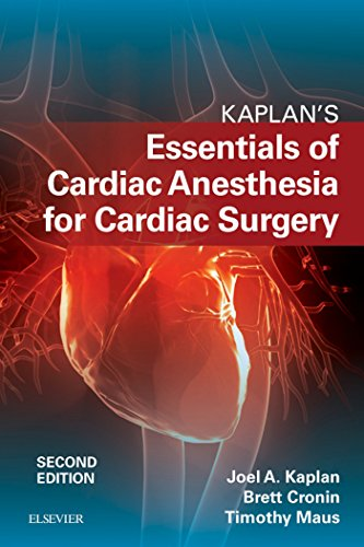 Kaplan's Essentials of Cardiac Anesthesia E-Book