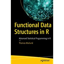 Functional Data Structures in R: Advanced Statistical Programming in R