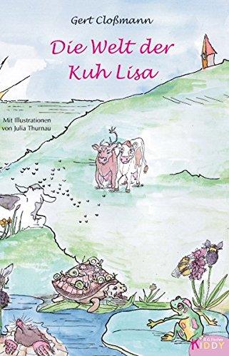 Die Welt der Kuh Lisa: Ein Buch zum Vorlesen, Lesen und Ausmalen (R.G. Fischer Kiddy)