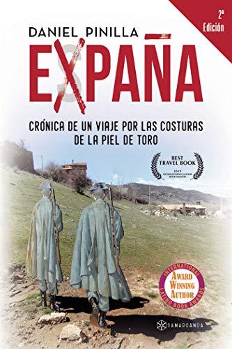 Expaña: Crónica de un viaje por las costuras de la Piel de Toro ...