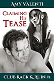 Claiming His Tease (Club Rack and Ruin Book 1)