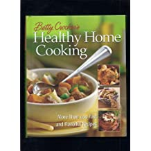 Betty Crocker's Healthy Home Cooking: Over 400 Fast and Flavorful Recipes by Betty Crocker (2003-01-02)