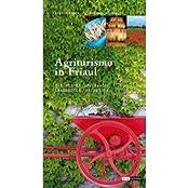 Agriturismo in Friauls: Die besten Bauernhöfe, Landhäuser, Weingüter