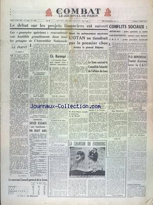 COMBAT [No 2760] du 19/05/1953 - LE DEBAT SUR LES PROJETS FINANCIERS EST OUVERT - L'OTAN NE TIENDRAIT PAS LE 1ER CHOC DECLARE LE GENERAL RIDGWAY - CONFLITS SOCIAUX - LE SIAM SAISIRAIT LE CONSEIL DE SECURITE DE L'AFFAIRE DU LAOS - LA CHANSON DU FAUBOURG PAR FRANCOIS par Collectif