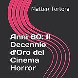 Anni 80: Il Decennio d'Oro del Cinema Horror