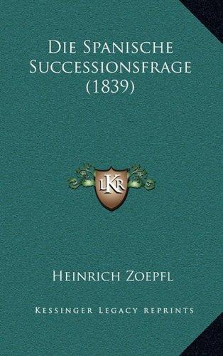 Die Spanische Successionsfrage (1839)