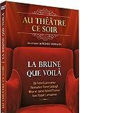 La Brune que voilà (Au théâtre ce soir)