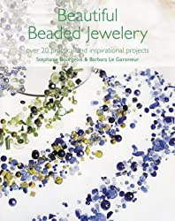 Beautiful Beaded Jewellery: Over 35 Practical and Inspirational Projects