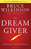 The Dream Giver by Wilkinson, Bruce Published by Multnomah Press (2004)