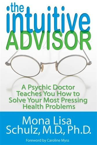 the-intuitive-advisor-a-psychic-doctor-teaches-you-how-to-solve-your-most-pressing-health-problems