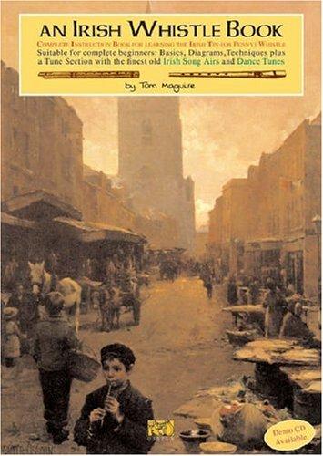 An Irish Whistle Tunebook (Maguire, Tom): Noten für Tin Whistles (Penny & Tin Whistle)