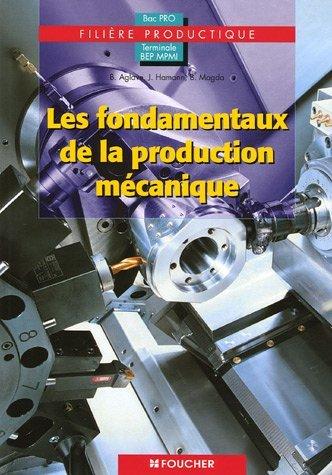 Les fondamentaux de la production mécanique Tle BEP MPMI Bac Pro filière productique by Bernard Aglave (2006-04-26)