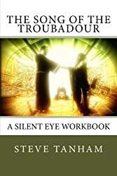 The Song of the Troubadour: A Silent Eye Workbook: Volume 1 (Silent Eye Workbooks)