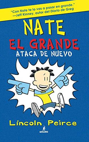Nate el Grande. Ataca de nuevo (FICCIÓN KIDS) por Lincoln Peirce