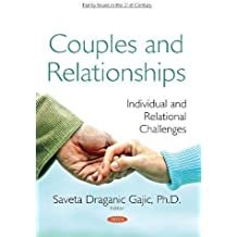 Couples and Relationships: Individual and Relational Challenges (Family Issues in the 21st Cent)