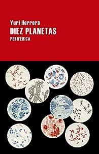 Diez planetas par Yuri Herrera