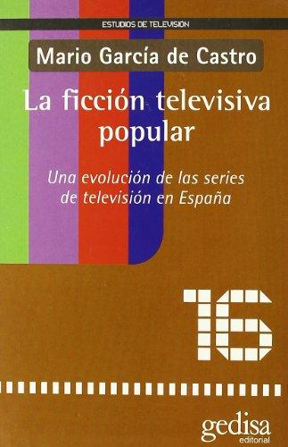 Ficción televisiva popular (Estudios de Television) por Mario Garcia de Castro