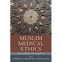 Muslim Medical Ethics: From Theory to Practice (Studies in Comparative Religion (Paperback))