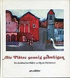 Alte Plätze sonnig schweigen. Ein Lyrikband mit Bildern von Rosina Wachtmeister.